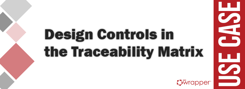 Design Controls in the Traceability Matrix