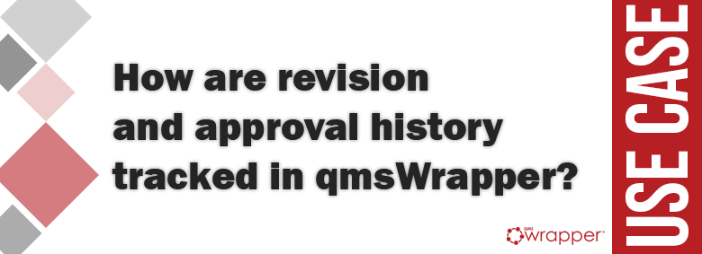 How are revision and approval history tracked in qmsWrapper?