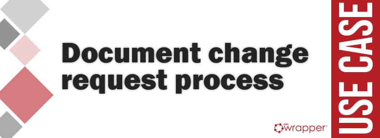 Document change request process