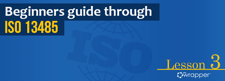 Essentials of Documentation requirements in ISO13485 – Lesson 3