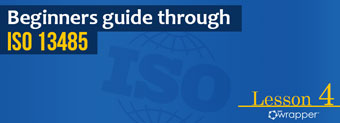 What are the Management Responsibilities according to ISO 13485 – Lesson 4