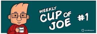 Weekly Cup of Joe #1