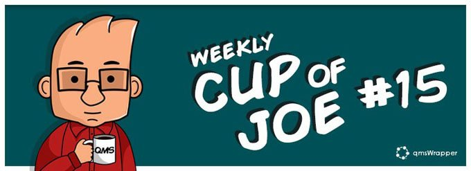 Weekly Cup of Joe #15 – Quality Manual or Company Processes / Chicken or The Egg