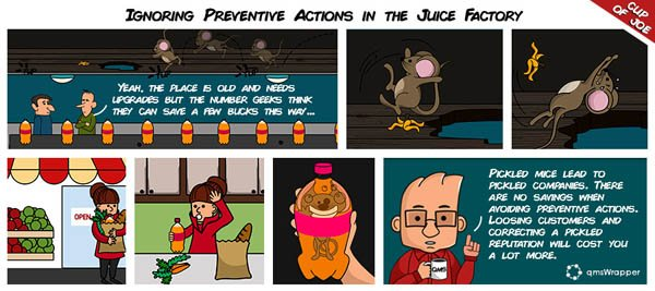 Pickled mice lead to pickled companies. There are no savings when avoiding preventive actions.
