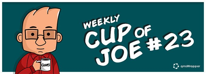 Weekly Cup of Joe #23– Corrective and Preventive Action (CAPA)