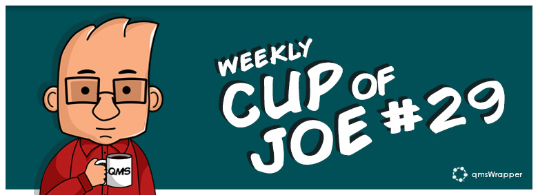 Weekly Cup of Joe 29# – Customer Feedback is a Wealth of Information