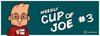 Weekly Cup of Joe #3