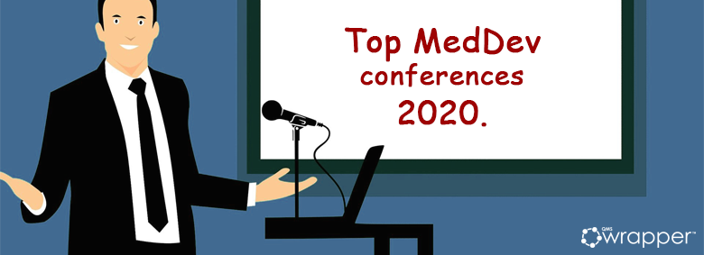 Top 10 MedDev conferences and summits to attend this year 2020