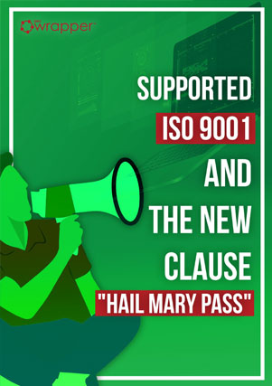 Supported ISO 9001 and the new clause Hail Mary Pass